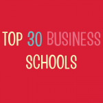 Top 30 MBA Programs by GMAT Score
